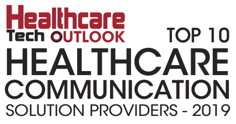 TOP 10 Healthcare Communication Solution Providers 2019